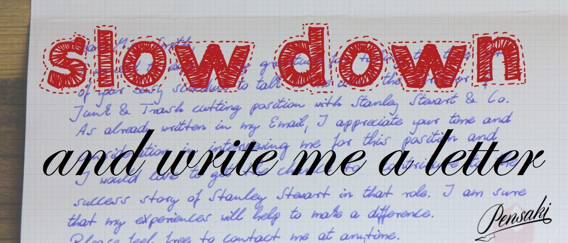 SLOW DOWN & WRITE A LETTER
